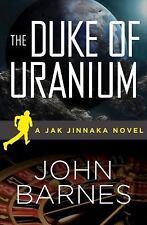 Jak Jinnaka: The Duke of Uranium 1 by John Barnes (2013, Paperback)