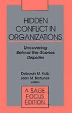 Hidden Conflict In Organizations: Uncovering Behind-the-Scenes Disputes (SAGE