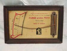 * RARE BAROMETRE PUBLICITAIRE GRAINES FABRE A METZ VERS 1900 BRANCHE NOISETIER