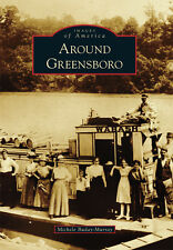 Around Greensboro [Images of America] [PA] [Arcadia Publishing]