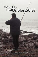 Why Do I Feel Unblessable? by Daniel E. Helix (2009, Paperback)