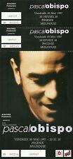 RARE / TICKET DE CONCERT - PASCAL OBISPO A MULHOUSE - 30 MAI 1997 / COMME NEUF