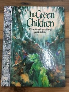 The GREEN CHILDREN by Kevin Crossley-Holland & Alan Marks ~ 1994 Hard Cover