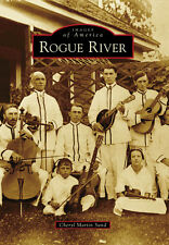 Rogue River [Images of America] [OR] [Arcadia Publishing]
