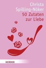 50 Zutaten zur Liebe von Christa Spilling-Nöker