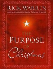THE PURPOSE OF CHRISTMAS BY: RICK WARREN/THE PURPOSE DRIVEN LIFE -HRDBACK FREESH