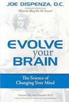 Evolve Your Brain : The Science of Changing Your Mind, Paperback by Dispenza,...