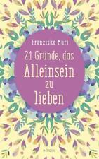 21 Gründe, das Alleinsein zu lieben von Franziska Muri (2017, Gebundene Ausgabe)