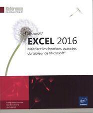 Excel 2016 Maîtrisez les fonctions avancées du tableur Microsoft® — Éditions Eni