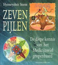 ZEVEN PIJLEN (DIEPE KENNIS MEDICIJNWIEL GEOPENBAARD) - H. Storm