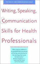 Writing, Speaking and Communication Skills for Health Professionals by Kirk T. H