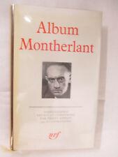 Pléiade Album Montherlant /Bibliothèque de la Pléiade Gallimard 1979