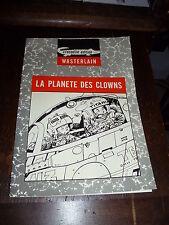 Wasterlain - Bob Moon 1 - La planète des clowns - Crocodile Editions