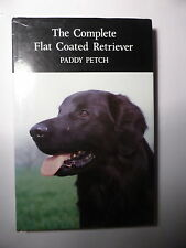 THE COMPLETE FLAT COATED RETRIEVER PADDY PETCH  FIRST EDITION FIRST REPRINT 1988