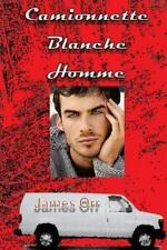 Camionnette Blanche Homme : French Version by James Orr (2013, Paperback)