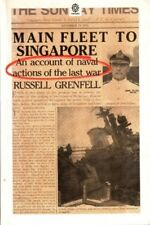 Main Fleet to Singapore an Account of Naval Actions of the Last War