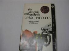 The origins and growth of archaeology by Glyn Edmund Daniel