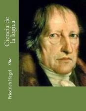 Ciencia de La Logica by Friedrich Hegel (Spanish) Paperback Book Free Shipping!