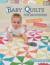 Baby Quilts for Beginners: Easy to Make, Fun to Give (Paperback or Softback)