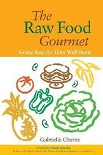 Very Good, The Raw Food Gourmet: Going Raw for Total Well-Being, Gabrielle Chave