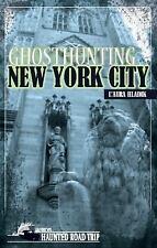 Ghosthunting New York City America's Haunted Road Trip