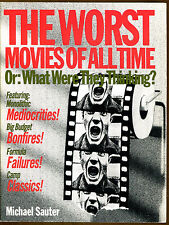 The Worst Movies of All Time: or What Were They Thinking? by Michael Sauter-1995