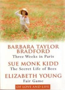 Three Weeks in Paris, The Secret Life of Bees, Fair Game,Barbara Talyor Bradfor