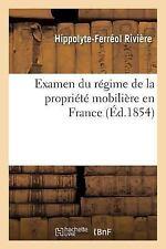 Examen du Regime de la Propriete Mobiliere en France by Riviere-H-F (2016,...