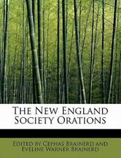 The New England Society Orations: By by Cephas Brainerd and Eveline Warner Br