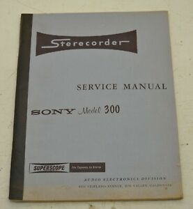 SONY Superscope Sterecorder Model 300 Reel-to-Reel Tape Recorder Service Manual