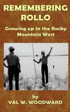 Remembering Rollo : Growing up in the Rocky Mountain West (2012, Paperback)