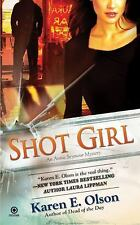 Shot Girl: An Annie Seymour Mystery by Olson, Karen E., Good Book