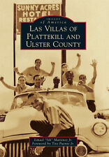 Las Villas of Plattekill and Ulster County [Images of America] [NY]