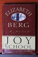 Joy School a novel by Elizabeth Berg 1997 HCDC