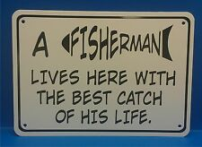 Fisherman Lives Here Best Catch Novelty Sign Fishing Office Den  Man Cave