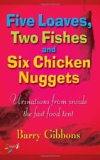 BARRY GIBBONS__FIVE LOAVES TWO FISHES AND SIX CHICKEN NUGGETS__BRAND NEW