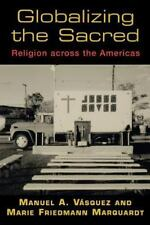 Globalizing the Sacred: Religion Across the Americas-ExLibrary