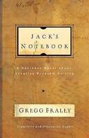 Jack's Notebook: A Business Novel About Creative Problem Solving Fraley, Gregg H