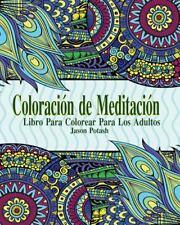 Coloracion de Meditacion Libro para Colorear para Los Adultos by Jason Potash...