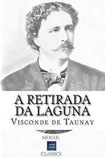 A Retirada Da Laguna : Episódio Da Guerra Do Paraguai by Visconde de Visconde...