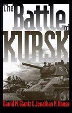 Battle of Kursk: By David M Glantz, Jonathan M House