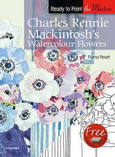 Charles Rennie Mackintosh's Watercolour Flowers by Fiona Peart