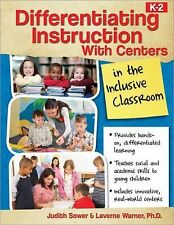 Differentiating Instruction with Centers in the Inclusive Classroom (K-2) (Paper