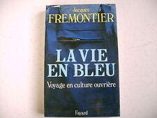 LA VIE EN BLEU culture ouvrière J. Fremontier dédicace auteur