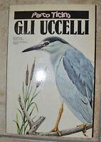 PARCO TICINO - GLI UCCELLI - ED:FABBRI - ANNO:1982  (QM)