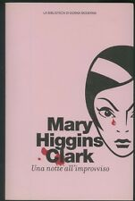 UNA NOTTE ALL'IMPROVVISO -MARY HIGGINS CLARK -SPERLING E KUPFER 1996