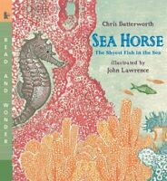 Sea Horse : The Shyest Fish in the Sea, Paperback by Butterworth, Chris; Lawr...