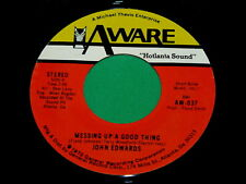 "nos : JOHN EDWARDS ""Messing Up A Good Thing"" UNPLAYED 45 : Aware 037 @ 1973 Soul"