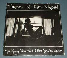 THREE IN THE STREAM making you feel like you're gone 86 PRIVATE SYNTH POP 45