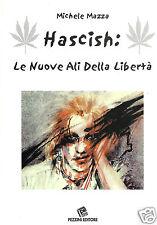 Mazza Michele Hascish:Le Nuove Ali della Liberta'.